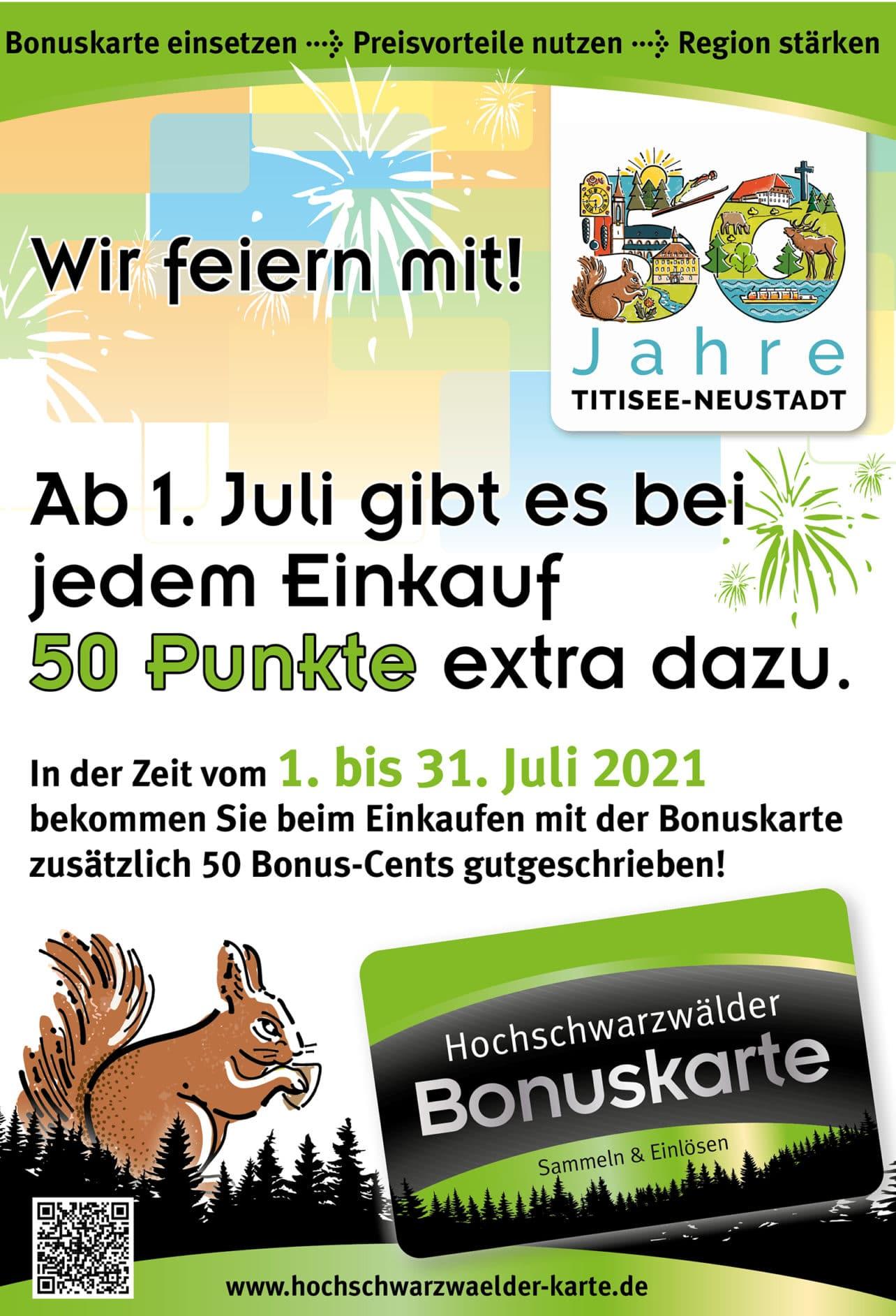 Bei jedem Einkauf bekommen Sie im Juli 50 Punkte auf Ihre Hochschwarzwälder Bonuskarte dazu.